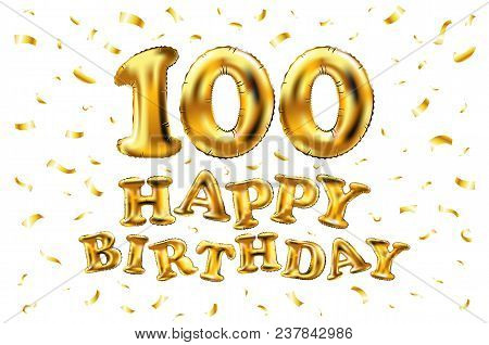 Vector Happy Birthday 100Th Celebration Gold Balloons And Golden Confetti Glitters. 3D Illustration