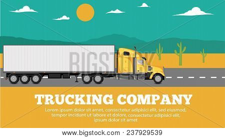 Trucking Company Banner With Container Truck On The Highway In Desert. Commercial Auto Shipping, Fre