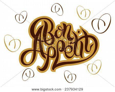Bon Appetit.  Stylish Lettering For Design.hand Calligraphy. Vector