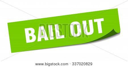 Bail Out Sticker. Bail Out Square Isolated Sign. Bail Out