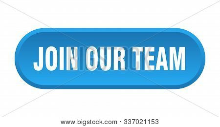 Join Our Team Button. Join Our Team Rounded Blue Sign. Join Our Team