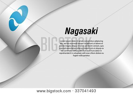 Waving Ribbon Or Banner With Flag Of Nagasaki. Prefecture Of Japan. Template For Poster Design