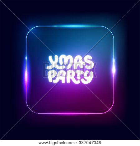 Xmas Party Neon Square Sign. Christmas Lights Border, Garland, Frame. Vector Abstract Background. Pa