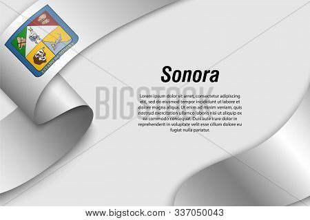 Waving Ribbon Or Banner With Flag Of Sonora. State Of Mexico. Template For Poster Design