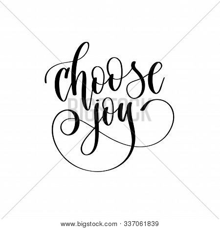 Choose Joy - Hand Lettering Inscription Text Motivation And Inspiration Positive Quote