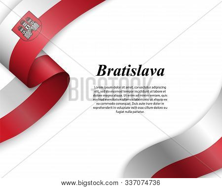 Waving Ribbon With Flag Of Bratislava City. Template For Poster Design