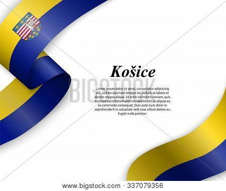 Waving Ribbon With Flag Of Kosice City. Template For Poster Design