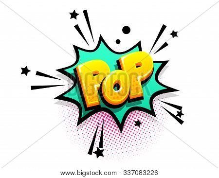 Pop Cartoon Funny Retro Candy Comic Font. Explosion Isometric Text Shock Phrase Pop Art. Colored Com