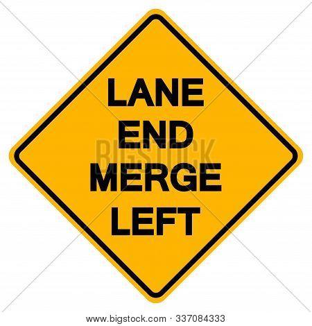 Warning Lane End Merge Left Road Symbol Sign, Vector Illustration, Isolate On White Background, Labe