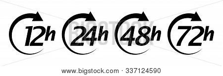 12, 24, 48 And 72 Hours Work Time Or Delivery Service Timetable. Set Of Black Icons Clock Arrows. Ve