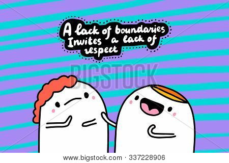A Lack Of Boundaries Invites Respect Hand Drawn Vector Illustration In Cartoon Comic Style Man Talki