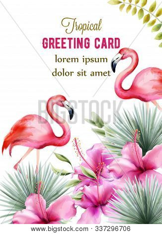 Tropical Greeting Card With Palm Leaves, Hibiscus Flowers And Pink Flamingo. Watercolor Vector
