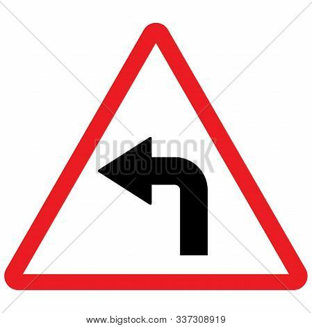 Left Turn Traffic Sign Vector . Red Triangle Background. Roadways Traffic Signal Post.