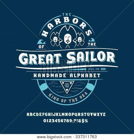 Display Hand Crafted Vintage Font Great Sailor Vintage Design.