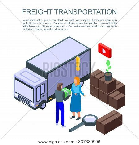 Freight Transportation Concept Banner. Isometric Illustration Of Freight Transportation Vector Conce
