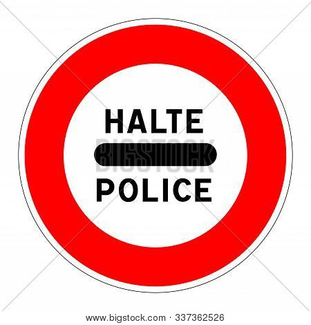 Halt Police Road Sign In French Language