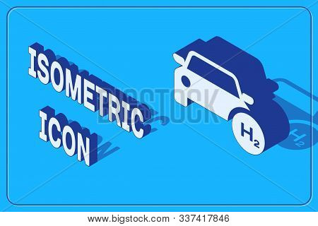 Isometric Hydrogen Car Icon Isolated On Blue Background. H2 Station Sign. Hydrogen Fuel Cell Car Eco