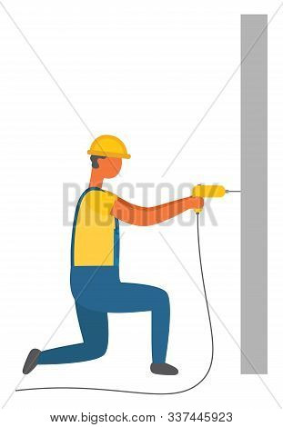 Repairing Man Vector, Isolated Character With Drill And Wall. Working Male, Wearing Protective Helme