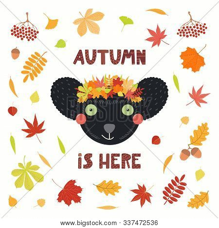 Hand Drawn Vector Illustration Of A Cute Indri Lemur In Leaves Wreath, With Quote Autumn Is Here. Is