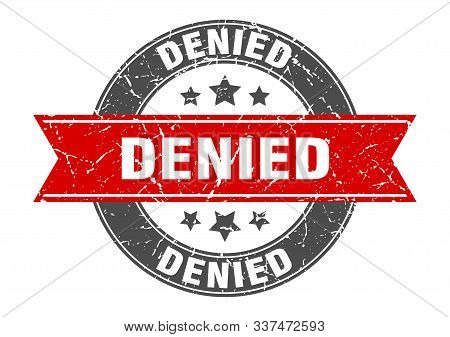 Denied Round Stamp With Red Ribbon. Denied
