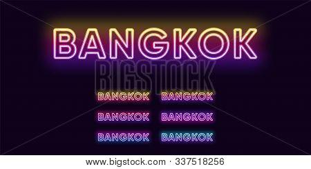 Neon Bangkok Name, Capital City In Thailand. Neon Text Of Bangkok City. Vector Set Of Glowing Headli
