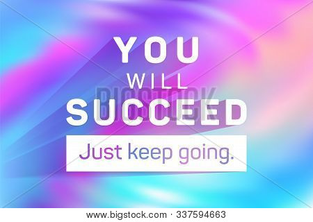 You Will Succeed Just Keep Going Poster. Vector Sport Workout Motivation Quote. Inspirational Slogan