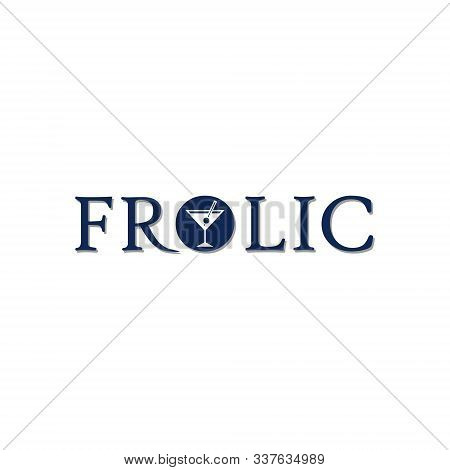 Frolic Logo Concept, Cafe, Bar Logo Design Template, Night Club, Drink Glass Icon, Blue Wordmark, Wh