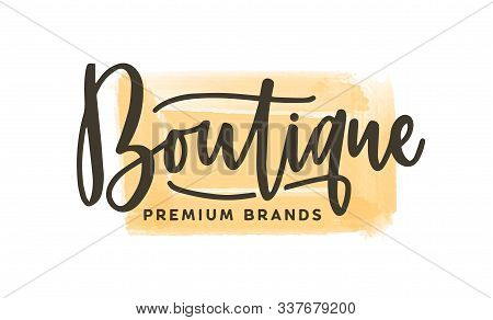 Fashion Boutique Logo Vector Illustration. Premium Clothing Store Watercolor Logotype With Inscripti