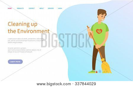 Cleaning Up The Environment, Man Activist Holding Broom And Sweeping Trash, Portrait View Of Volunte