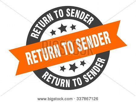 Return To Sender Sign. Return To Sender Orange-black Round Ribbon Sticker