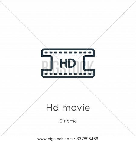 Hd Movie Icon. Thin Linear Hd Movie Outline Icon Isolated On White Background From Cinema Collection
