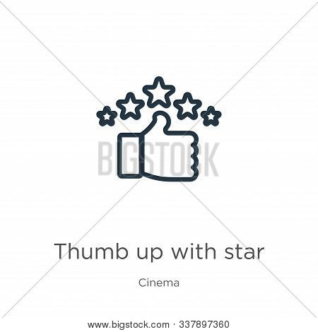 Thumb Up With Star Icon. Thin Linear Thumb Up With Star Outline Icon Isolated On White Background Fr