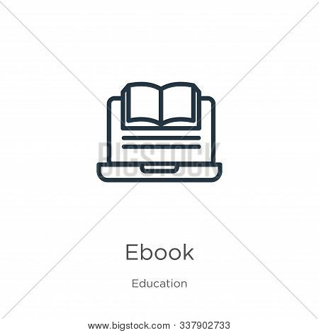 Ebook Icon. Thin Linear Ebook Outline Icon Isolated On White Background From Education Collection. L