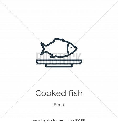 Cooked Fish Icon. Thin Linear Cooked Fish Outline Icon Isolated On White Background From Food Collec