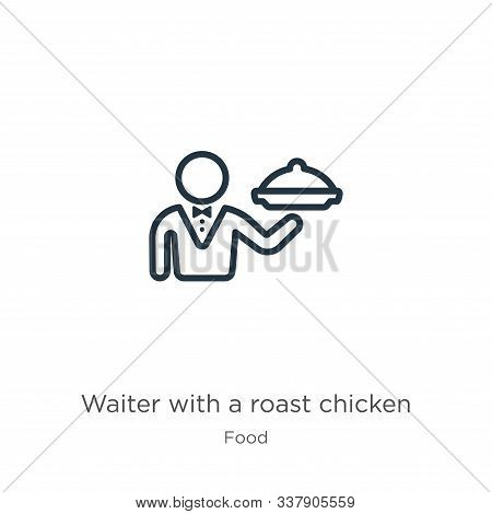 Waiter With A Roast Chicken Icon. Thin Linear Waiter With A Roast Chicken Outline Icon Isolated On W