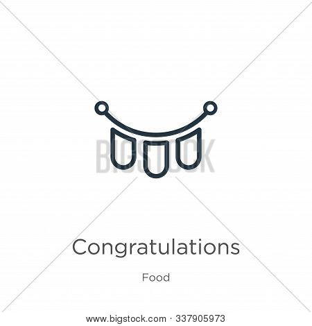 Congratulations Icon. Thin Linear Congratulations Outline Icon Isolated On White Background From Foo