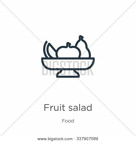 Fruit Salad Icon. Thin Linear Fruit Salad Outline Icon Isolated On White Background From Food Collec