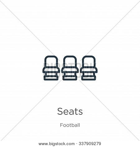 Seats Icon. Thin Linear Seats Outline Icon Isolated On White Background From Football Collection. Li