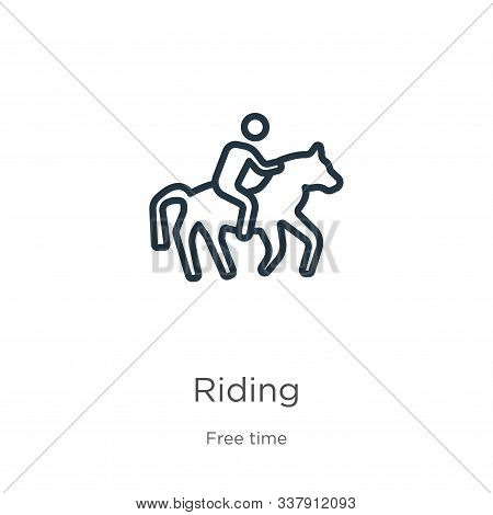 Riding Icon. Thin Linear Riding Outline Icon Isolated On White Background From Hobbies Collection. L