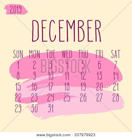 December Year 2019 Vector Monthly Calendar. Week Starting From Sunday. Hand Drawn Freeform Pink Pain