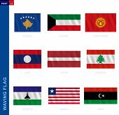 Waving flag collection in official proportion. 9 vector flags:  Kosovo, Kuwait, Kyrgyzstan, Laos, Latvia, Lebanon, Lesotho, Liberia, Libya poster
