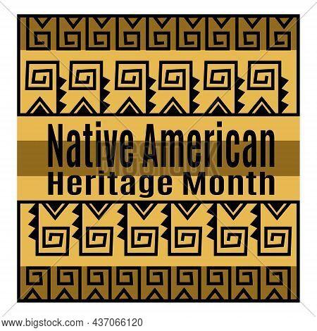 Native American Heritage Month, Idea For Poster, Banner, Flyer Or Postcard Vector Illustration