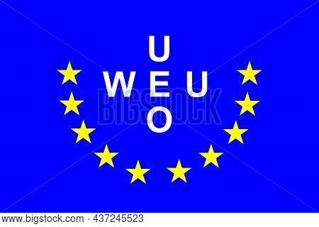 The Western European Union Was The International Organisation And Military Alliance That Succeeded T