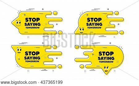 Stop Saying Tomorrow Motivation Message. Cartoon Face Transition Chat Bubble. Motivational Slogan. I