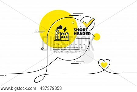 Electricity Factory Simple Icon. Continuous Line Check Mark Chat Bubble. Electric Energy Power Type