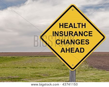 Caution Sign - Health Insurance Changes Ahead poster
