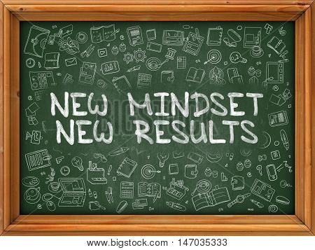 New Mindset New Results - Hand Drawn on Chalkboard. New Mindset New Results with Doodle Icons Around.