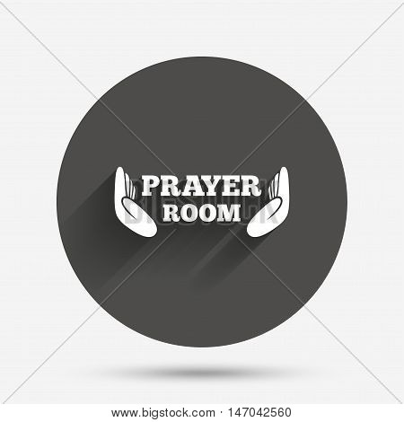 Prayer room sign icon. Religion priest faith symbol. Pray with hands. Circle flat button with shadow. Vector