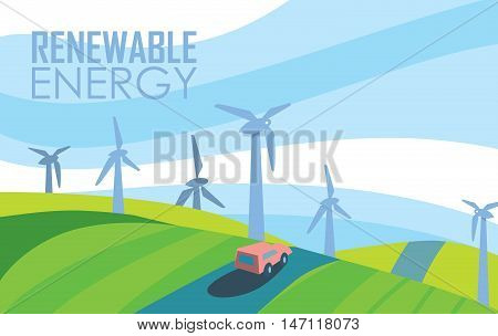 Renewable energy vector illustration. Car on road in windfarm landscape. Wind turbines in green field on background of blue wavy sky. Ecological types of electricity. Eco power. Alternative energy.