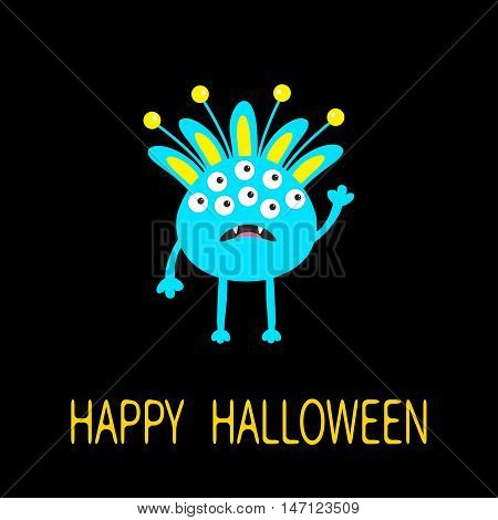 Happy Halloween greeting card. Blue monster with ears fang tooth. Funny Cute cartoon character. Baby collection. Flat design. Black background. Vector illustration